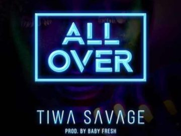 "Listen and Download Tiwa Savage Mp3 ""All Over"" free (prod. by BabyFresh) 
