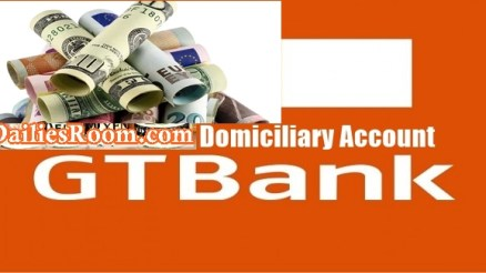 Opening Procedures and Requirements for GTBank Domiciliary Account