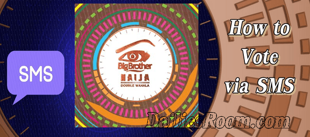 SMS Code For Voting and How To Vote On SMS In Big Brother Naija 2018