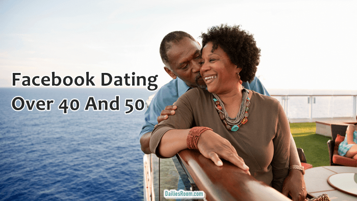 Facebook Dating Over 40, 50 | Facebook Dating For Adults – Facebook Dating Download