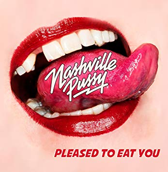 Nashville Pussy: Please To Eat You