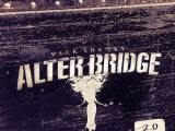 ALTER BRIDGE – Walk The Sky 2.0