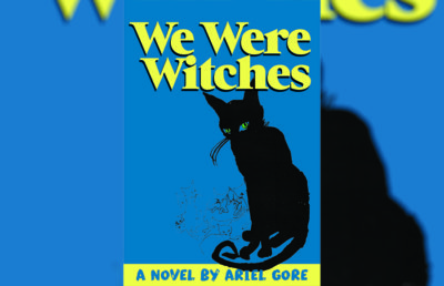 we were witches novel culture shot ariel gore
