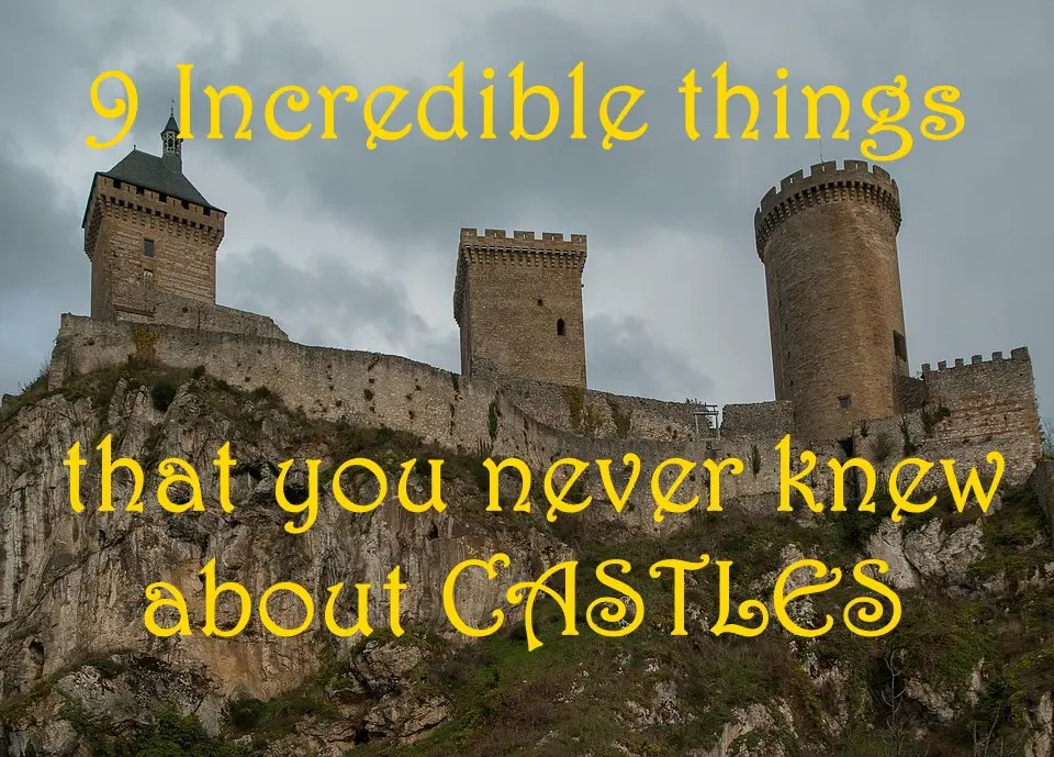9 Things That you Never Knew About Castles