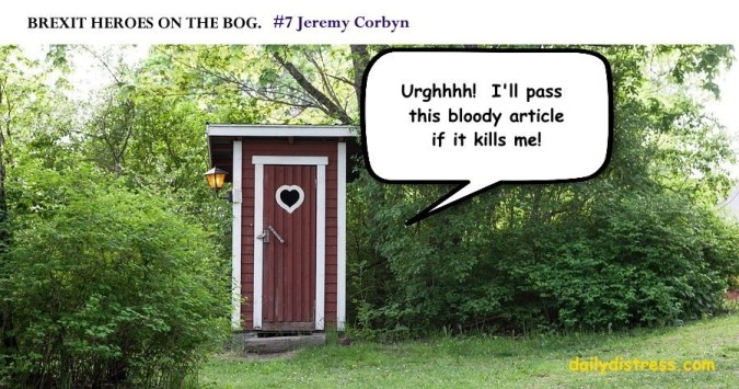 Brexit Heroes on the Bog.  Jeremy Corbyn.  Daily Distress satire.