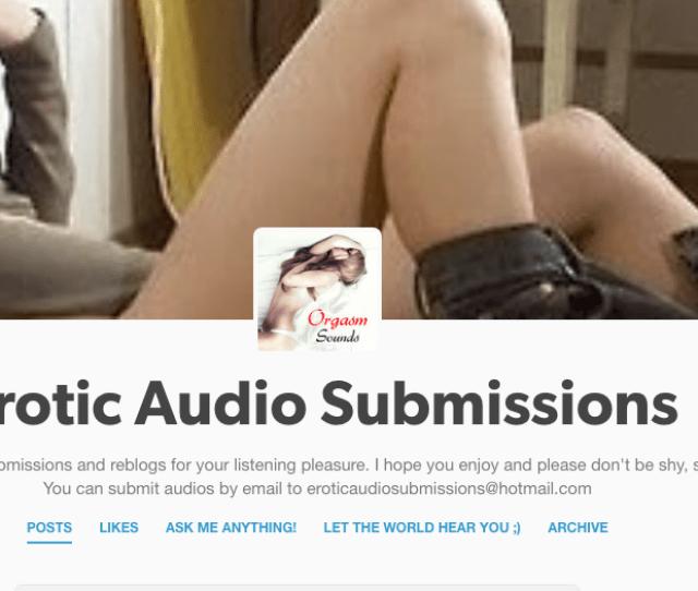 Erotic Audio Submissions Tumblr