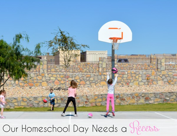 Our Homeschool Day Needs a Recess