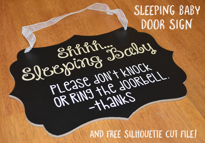 Sleeping Baby Door Sign and FREE Silhouette Cut File