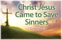 Christ came to save sinners