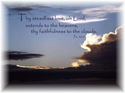 Steadfast Love Of God Psalm 36:5
