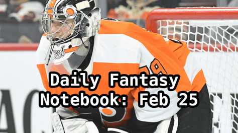 Daily Fantasy Hockey Notebook — 02/25/20