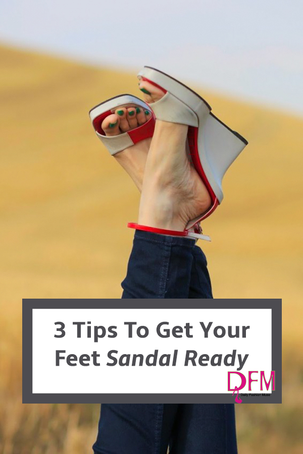 3 easy tips to get your feet sandal ready. This is foot care for the masses. Repin for later.
