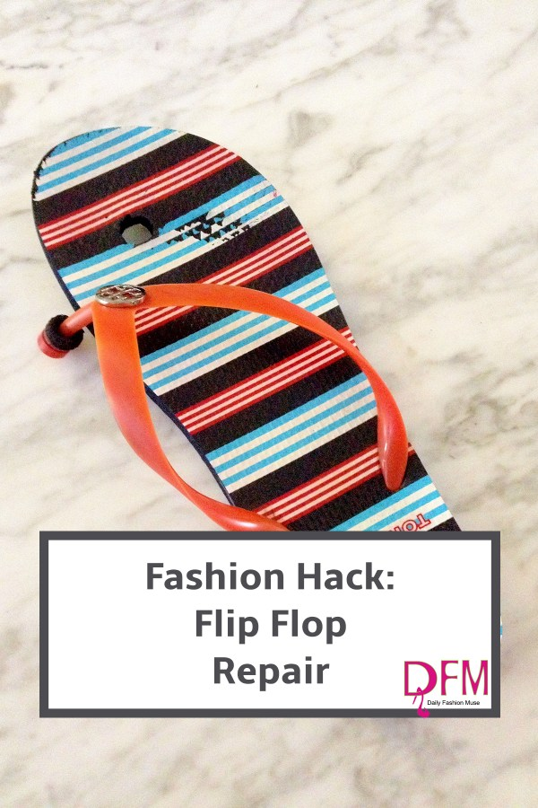Bust a flip flop? Use this easy fashion hack to repair your flip flops.