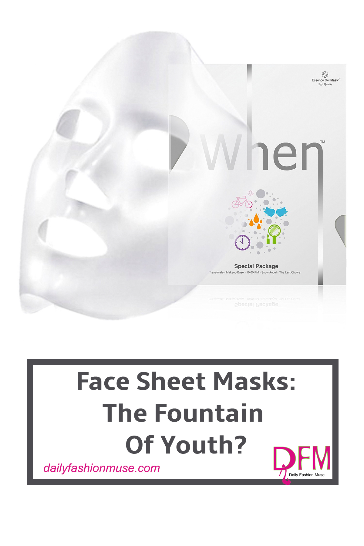 Face Sheet Masks The Fountain Of Youth Daily Fashion Muse