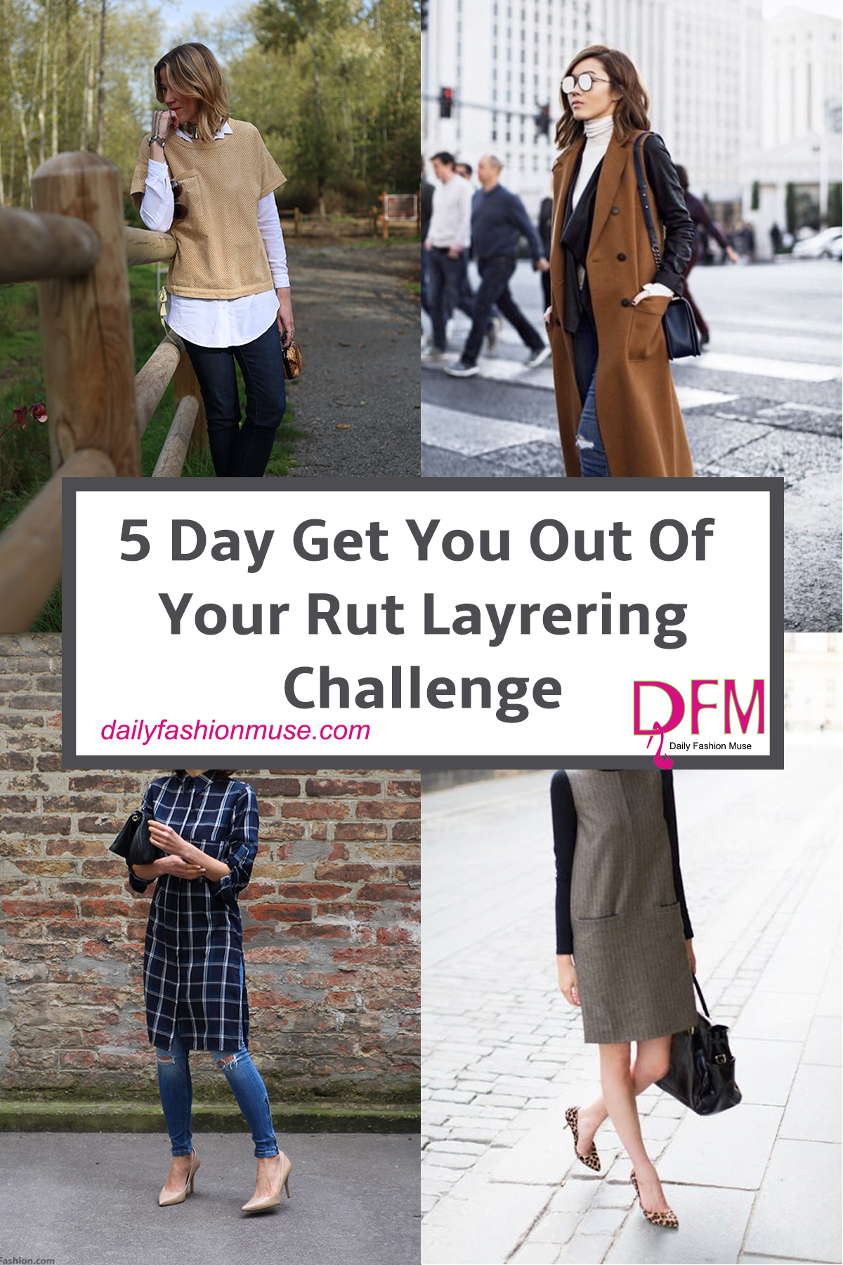 5-day layering challenge. For 5 days I want you to try out each of these challenges. You will find new ways to wear your old clothes.