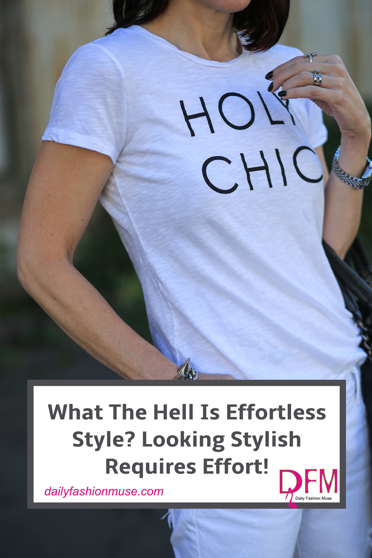 What The Hell Is Effortless Style? Looking Stylish Requires Effort! I dive into exactly what looking effortless actually involves. Click to read. -Daily Fashion Muse