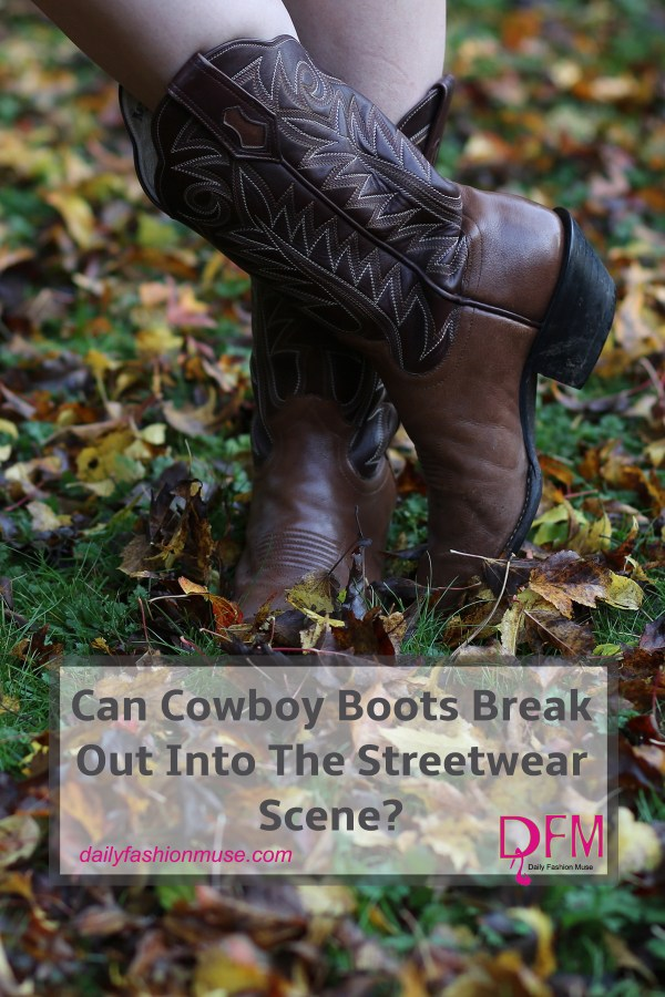 Cowboy boots have quietly crept onto the fashion scene. Can you see yourself in a pair? Tips and tricks to pulling them off for 2017.