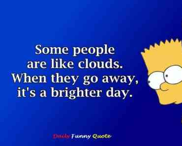 funny quotes Some people Clouds Brighter Day When They Go