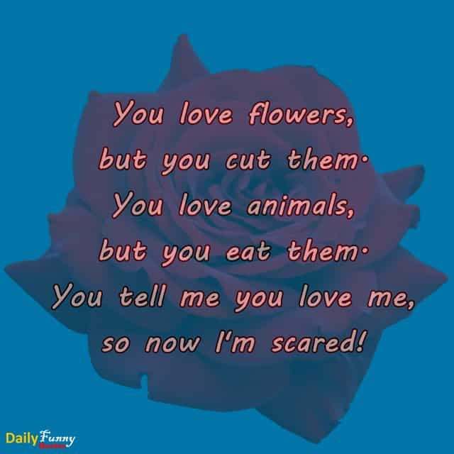 Funny Quotes How To Be Scary When You Tell Me You Love Me Daily