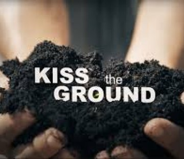 Kiss the Ground: The Soil Story