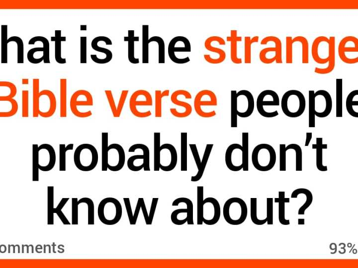 People Discuss Strange Bible Verses That Most People Aren't Familiar With
