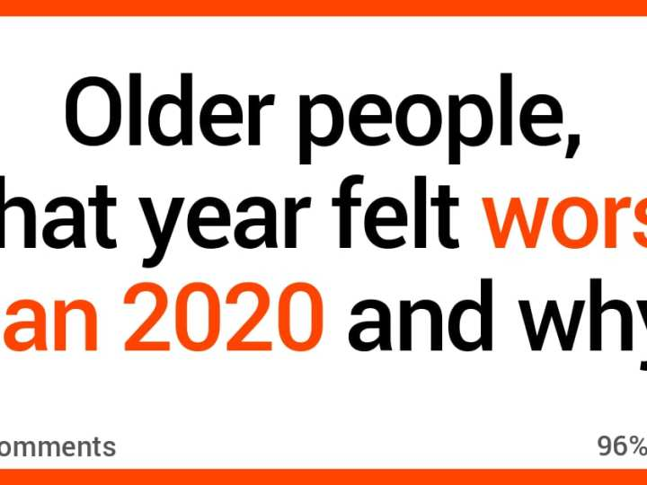 Older Folks Talk About Which Year Felt Worse Than 2020 and They Explain Why