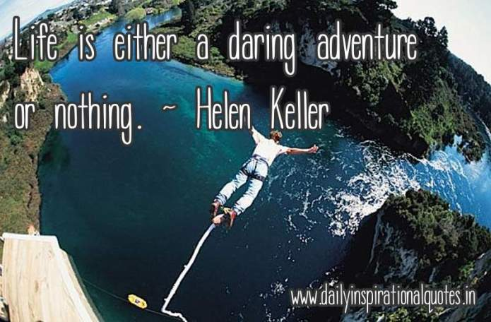 Life is either a daring.. ( Life Quotes )