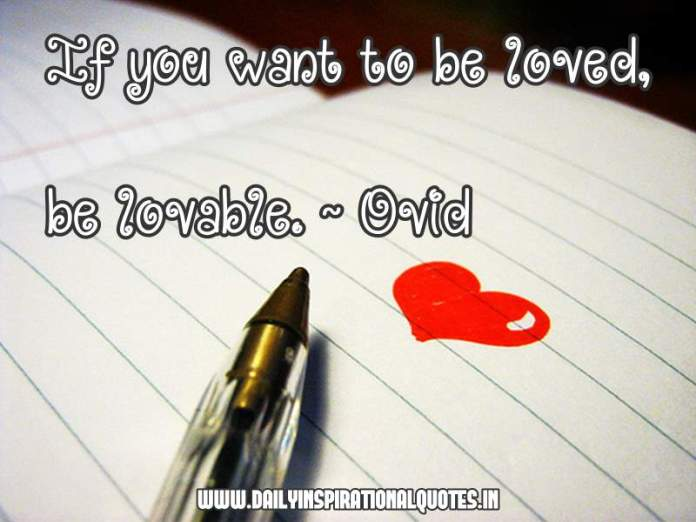 If you want to be loved.. ( Love Quotes )