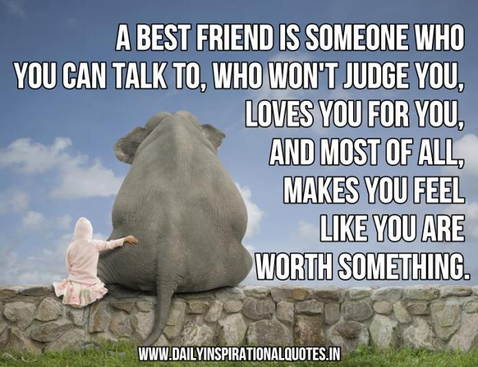 A best friend is someone who you can talk to, who won't… ( Friendship Quotes )