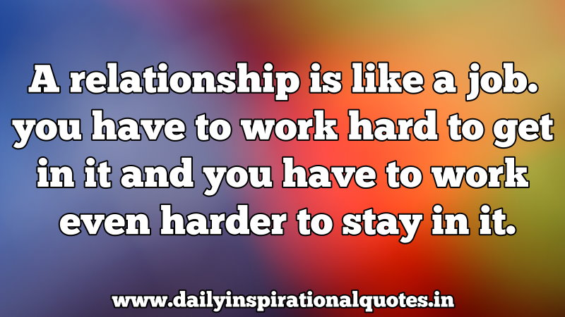 Hard work are quotes relationships 25 Relationship