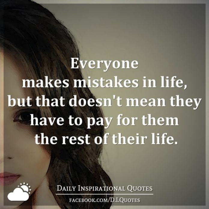 Everyone makes mistakes in life, but that doesn't mean they have to pay for them the rest of their life.