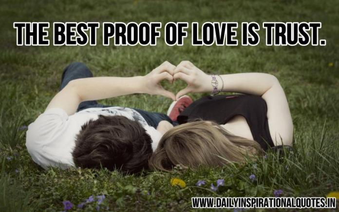 The best proof of love is trust. ~ Anonymous