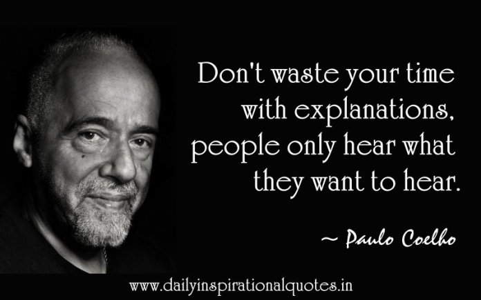 Dont Waste Your Time With Explanations People Only Famous