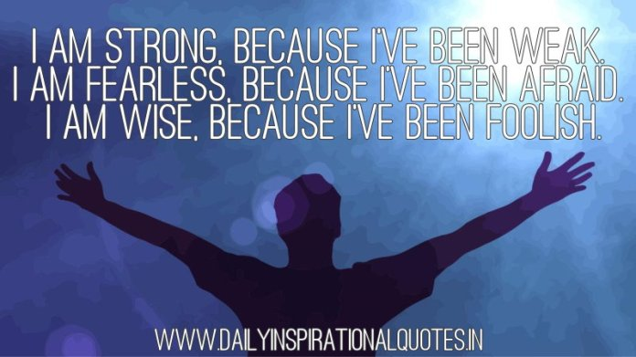 I Am Strong Because Ive Been Weak I Am Self Motivation Quotes