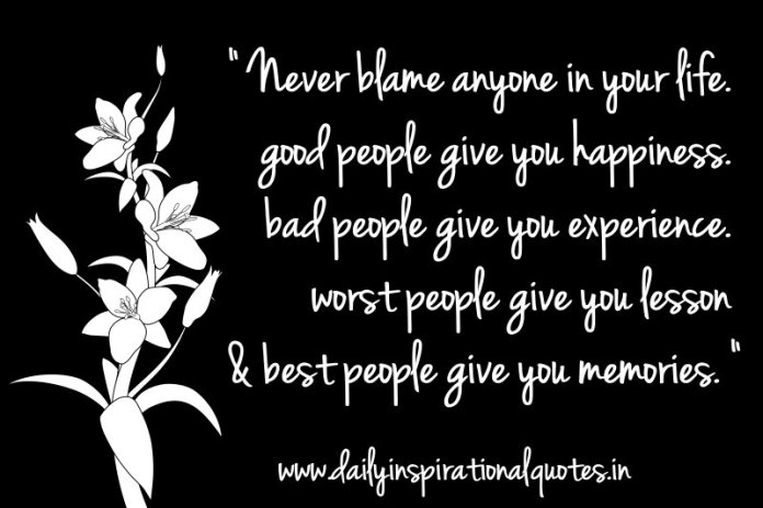 Quotes About Happiness And Life Lessons Stunning Never Blame Anyone In Your Lifegood People Give You Happiness