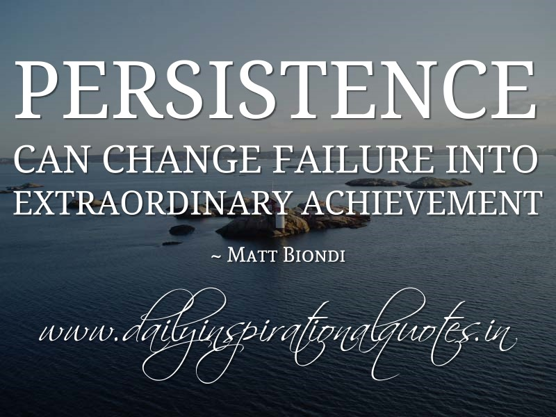 Persistence Can Change Failure Into Extraordinary