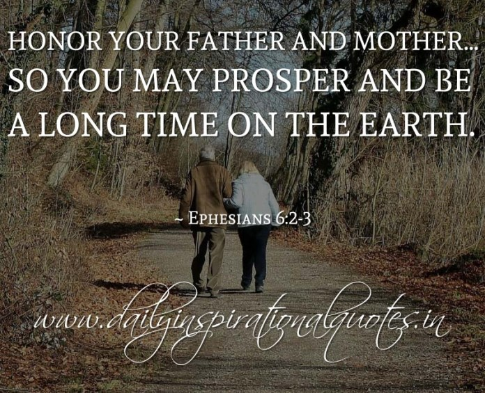 Honor Your Father And Mother So You May Prosper And Be A Long Time