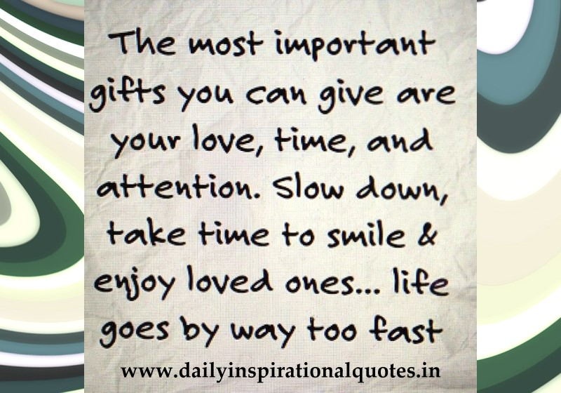 The Most Important Gifts You Can Give Are Your Love, Time