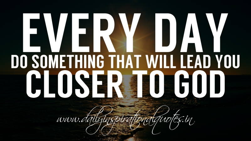 Every Day Do Something That Will Inch: Every Day, Do Something That Will Lead You Closer To God