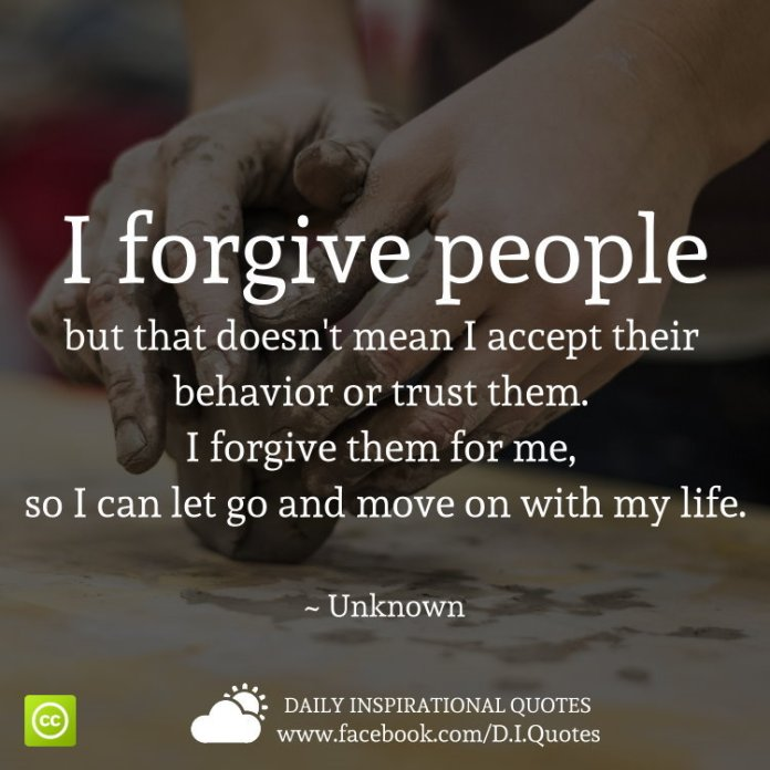 I Forgive People But That Doesnt Mean I Accept Their Behavior Or Trust