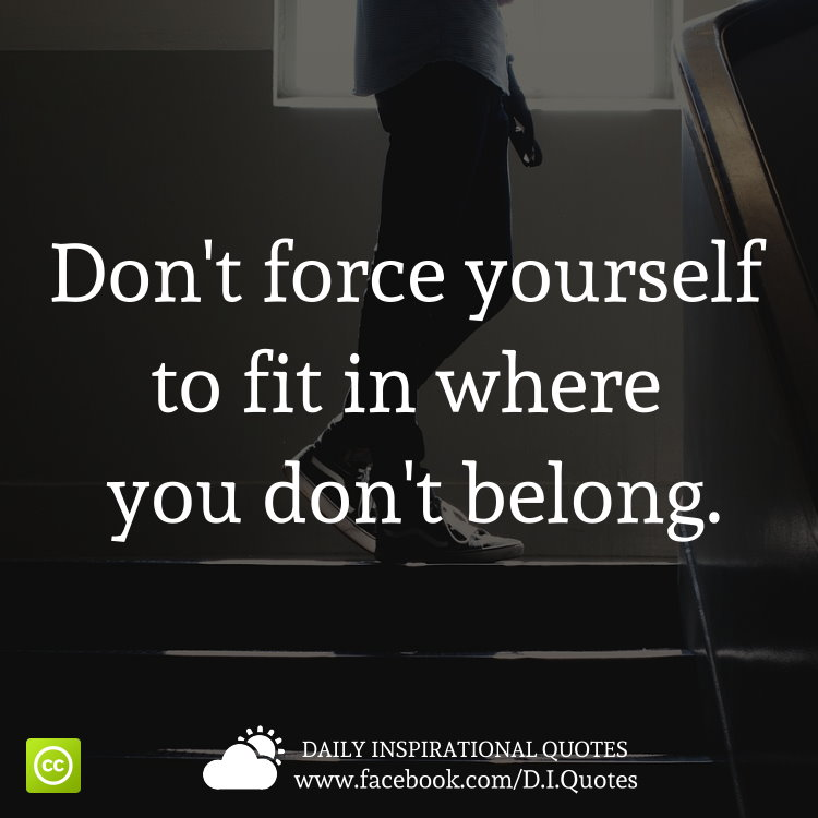 I Don T Fit In Anywhere Quotes: FemaleInside: 01/27/16
