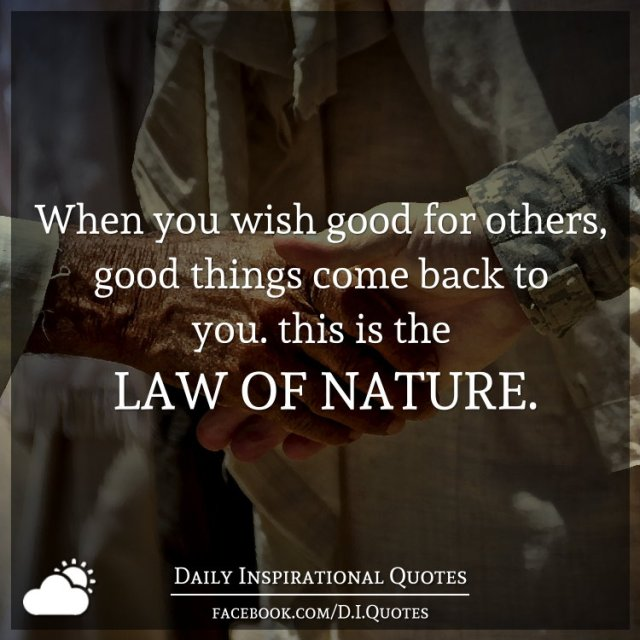 Back To Nature Quotes: When You Wish Good For Others, Good Things Come Back To