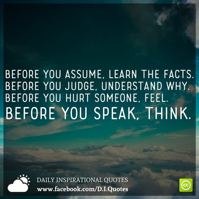 Before You Assume Learn The Facts Before You Judge Understand Why