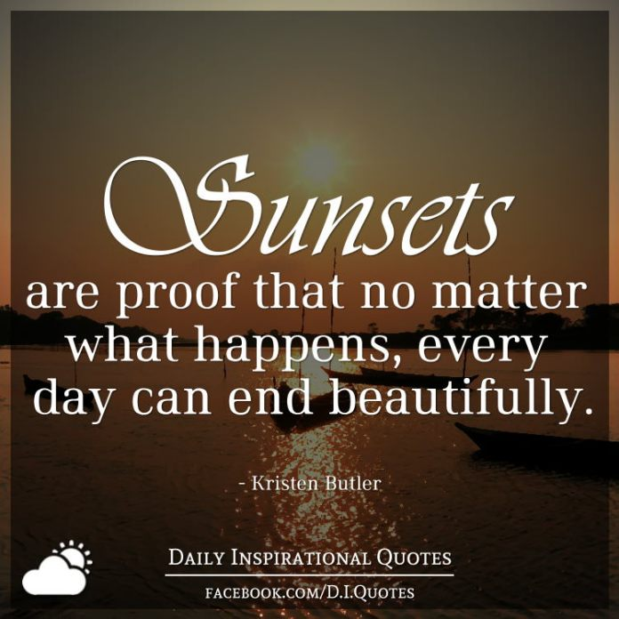 Sunsets Are Proof That No Matter What Happens Every Day Can End