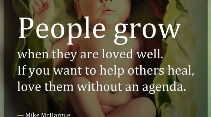 People grow when they are loved well. If you want to help others heal, love them without an agenda. - Mike McHargue