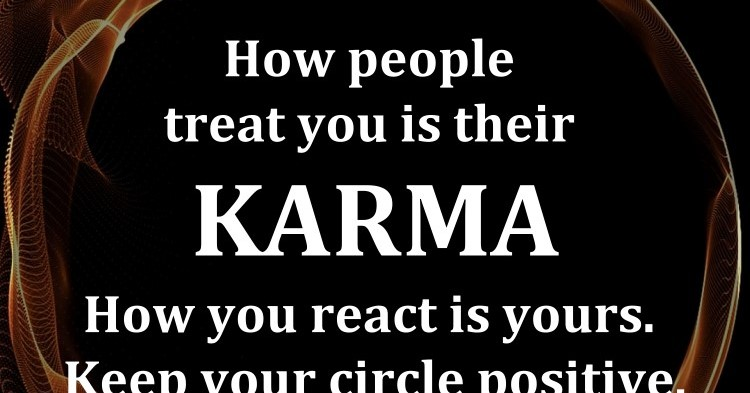 How People Treat You Is Their Karma React Yours Keep Your Circle Positive