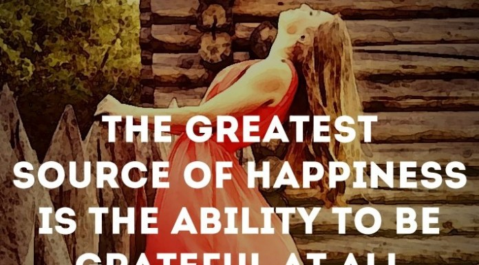The greatest source of happiness is the ability to be grateful at all times. - Zig Ziglar