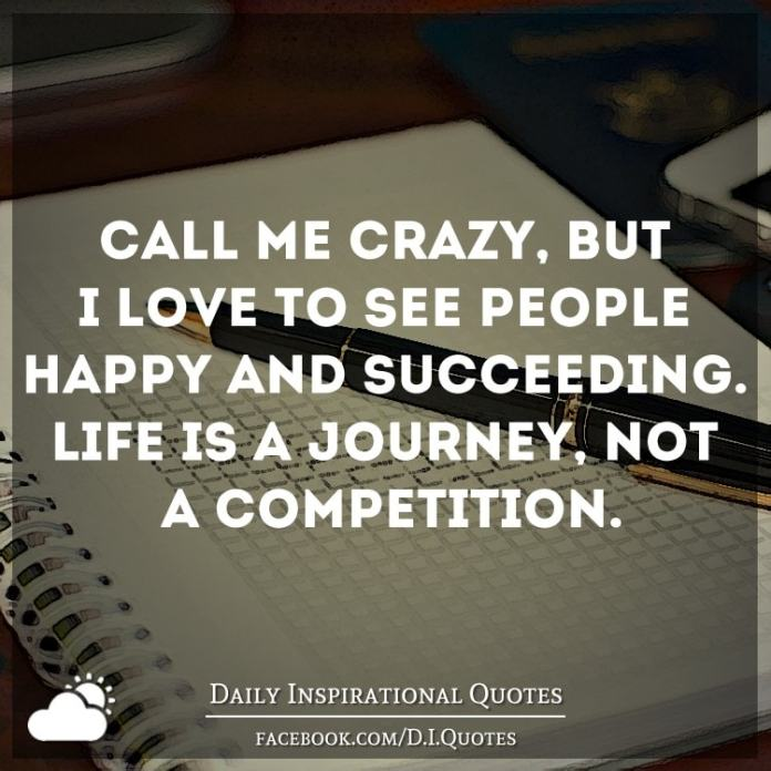 Succeeding Quotes Captivating Me Crazy But I Love To See People Happy And Succeedinglife Is A