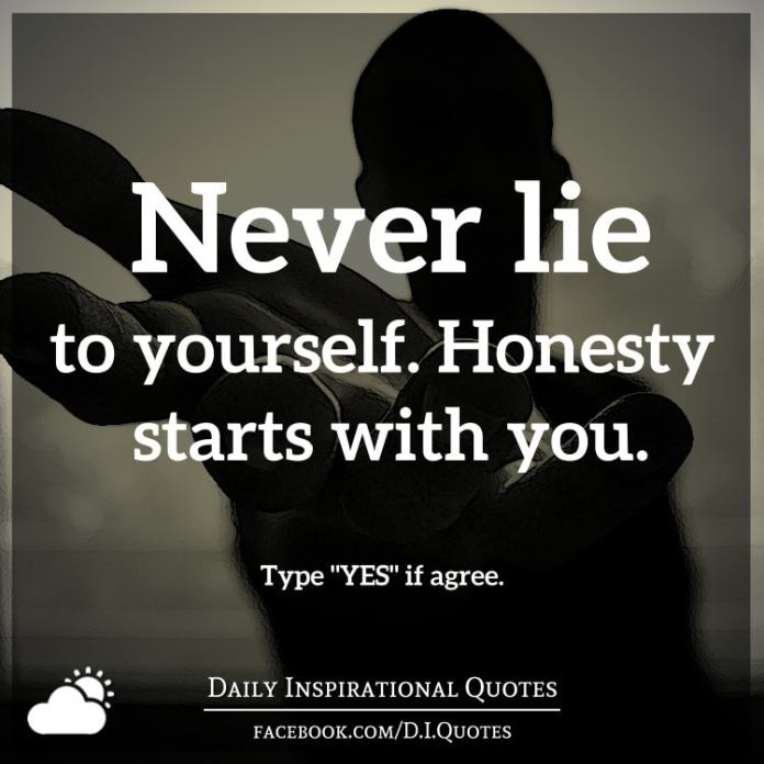 Never Lie To Yourself Honesty Starts With You