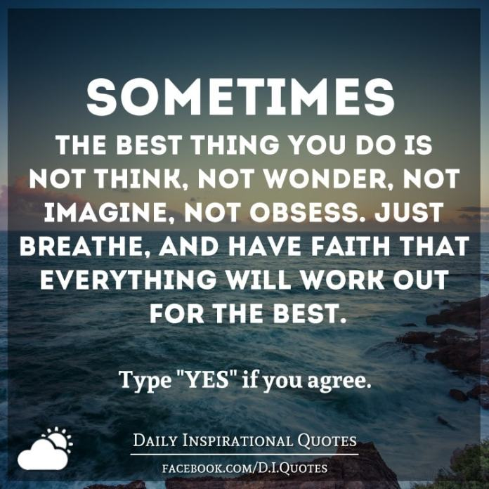 Sometimes The Best Thing You Do Is Not Think Not Wonder Not